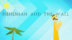 The story of Nehemiah rebuilding the wall of Jerusalem