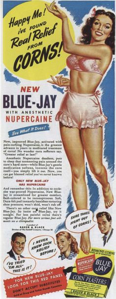 Blue-Jay Corn Plasters by Bauer & Black, 1945.  Sex sells corn plasters.