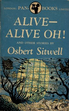 Alive - Alive Oh! and other stories by Osbert Sitwell. Pan 19, 1947. Vintage Pan paperback book cover.