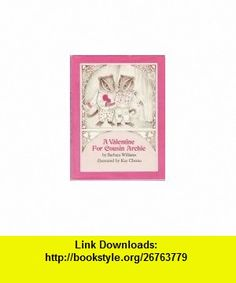 A Valentine for Cousin Archie (9780525419303) Barbara Williams, Kay Chorao , ISBN-10: 0525419306  , ISBN-13: 978-0525419303 ,  , tutorials , pdf , ebook , torrent , downloads , rapidshare , filesonic , hotfile , megaupload , fileserve