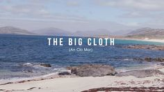 'The Big Cloth' is a short documentary about the Harris Tweed industry on the Island of Harris and Lewis in the Outer Hebrides, Scotland. The film gives an insight into the island and the different characters who make this beautiful cloth. With over 170 freelance weavers on the island who weave this famous cloth from their own homes, it is the only cloth to have its own act of parliament protecting the industry.