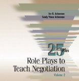 25 Plus Role Plays to Teach Negotiation, Vol. 2 - http://www.learnsale.com/sales-training/negotiating-training/25-plus-role-plays-to-teach-negotiation-vol-2/