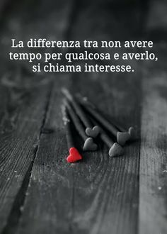 """From """"Recovery in Italian: Spiritual Awakening - The Caring Heart,"""" Anonymous. Translation: """"The difference between having and not having time for something is called interest. Midnight Thoughts, Italian Quotes, Quotes About Everything, Lessons Learned In Life, Quotes White, Memories Quotes, Italian Language, My Mood, Spiritual Awakening"""