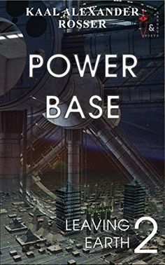 Power Base: Book 2 of the Leaving Earth series by Kaal Al... https://www.amazon.co.uk/dp/B0774YY5P9/ref=cm_sw_r_pi_dp_x_tnefAbEX9GVCK