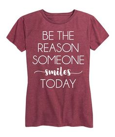 Loving this Wine 'Be the Reason Someone Smiles' Relaxed-Fit Tee on #zulily! #zulilyfinds
