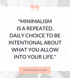 At first, the decision to adopt minimalism can be exhilarating, but over time, that initial motivation fades. The excitement of … Minimalist Lifestyle, Minimalist Home, Quotes To Live By, Life Quotes, Wisdom Quotes, Cherish Quotes, Life Lesson Quotes, Goal Quotes, Quotes Quotes
