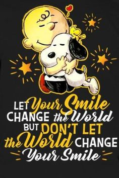 Snoopy and Charlie Brown, let your smile change the world, but don't. Meu Amigo Charlie Brown, Charlie Brown Und Snoopy, Charlie Brown Quotes, Peanuts Quotes, Snoopy Quotes, Snoopy Love, Snoopy And Woodstock, Peanuts Cartoon, Peanuts Snoopy