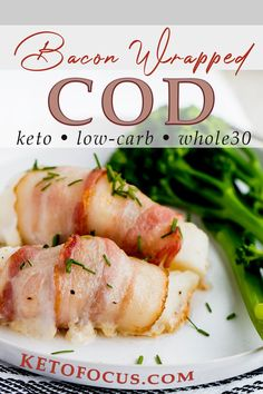 This recipe for bacon-wrapped cod is incredible. Even if you aren't a big fan of fish, you will appreciate how flavorful this dish is. Bacon makes anything taste better and when you wrap it around a piece of cod, you'll think you are eating lobster. It's very decadent and delicious! | KetoFocus @ketofocus #ketocodrecipes #codrecipes #ketofishrecipes #healthyfishrecipes #cod #lowcarbrecipes #whole30 #keto #ketofocus