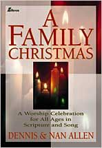 Lillenas Music -- A Family Christmas: A Worship Celebration for All Ages in Scripture and Song