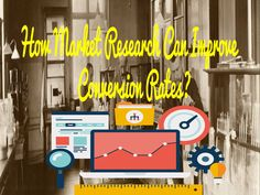 How Market Research Can Improve Conversion Rates?