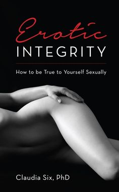Erotic Integrity: How to Be True to Yourself Sexually Be True To Yourself, Integrity, My Books, Erotic, Music, Movie Posters, Lingerie, Sign, Cover
