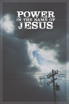 There is power in the name of Jesus.  www.forgivenphotography.com