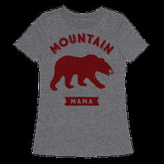 "This cute outdoorsy shirt features a bear and the words ""mountain mama"" and is perfect for people who like to hike, camp, go outside, enjoy nature, kayak, canoe, go climbing, rock climbing, making campfires, eating s'mores, exploring with friends and family, and showing the world that you love all things outdoors!"