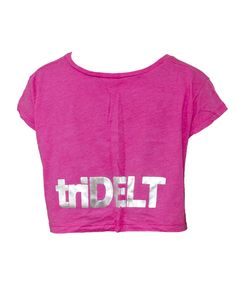 Tri Delta -- crop top. Front: Don't Tri the others....actually in love