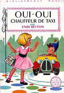 Oui Oui chauffeur de taxi - Bibliothèque Rose - premier livre lu en entier :-)