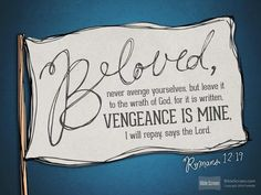 """""""Friends, do not avenge yourselves; instead, leave room for His wrath. For it is written: Vengeance belongs to Me; I will repay, says the Lord."""" Romans 12:19 ~The Bible  We all want to be vindicated in some way when someone does us wrong. Remember that God is the one who will take care of any situation we encounter; especially when wronged. All we have to do is forgive and release the issue God. God will repay accordingly, as He is the Great Equalizer.   #ChristianAwesomeness #God #Bible…"""