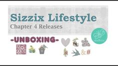 SIZZIX LIFESTYLE - Chapter 4 - UNBOXING