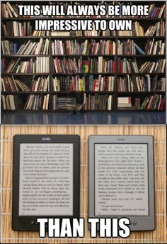 I would fangirl over your vast book collection for hours and only be mildly impressed you own a kindle.