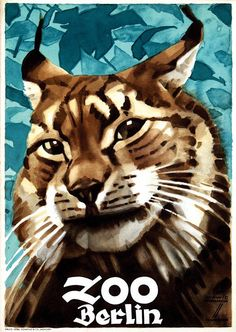 original vintage poster for berlin zoo featuring a lynx by german poster artist, ludwig hohlwein. Retro Vintage, Original Vintage, Unique Vintage, Art Nouveau, Art Deco, Gaucho, Berlin Zoo, Berlin Germany, Munich