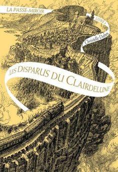 COUP DE COEUR La Passe-miroir, tome 2 : Les disparus du Clairdelune, de Christelle Dabos