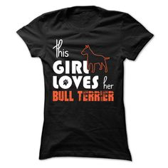 This Girl Loves Her bull terrier