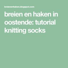 I've been asked to give a sock - knitting workshop, so I had to put everything I learned in writing. In Writing, Knitting Socks, Learning, Craft Work, Knit Socks, Studying, Teaching, Onderwijs