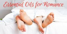 Have you tried using essential oils in the bedroom?  They can be a great addition to help inspire romance!! In the bedroom, you can use essential oils