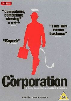"""The coorporation. """"Visió crítica del poder que tenen les grans corporacions econòmiques. El documental analitza la seva natura, evolució, mètodes, impacte i possibles futur..."""" Més informació a http://cataleg.ub.edu/record=b2173863~S1*cat #bibeco"""