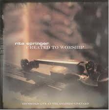 Rita Springer, Created To Worship