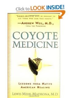 Coyote Medicine: Lessons from Native American Healing: Lewis Mehl-Madrona, William L. Simon: 9780684839974: Amazon.com: Books