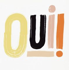 Quotes - Quotes Typo - OUI!... Quotes Typography trend & inspiration  Preview – Quote    Description  OUI!  – Source –