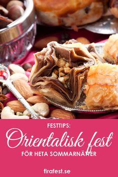 Fixa en härlig orientalisk fest som för tankarna till tusen och en natt. Här får du festtipsen.  #festtips #fest #sommarfest #tusenochennatt Natt, Apple Pie, Breakfast, Desserts, Food, Morning Coffee, Meal, Deserts, Essen