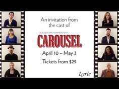An invitation from the cast of CAROUSEL. Onstage at Lyric April 10 – May 3 - YouTube