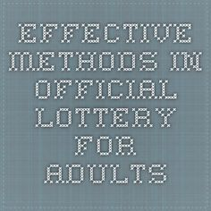 Effective Methods In Official Lottery - For Adults