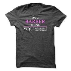 BARBER Thing You Wouldn't Understand T-Shirts, Hoodies. SHOPPING NOW ==► https://www.sunfrog.com/Names/BARBER_Thing_You-Wouldnt-Understand-DarkGrey-Guys.html?id=41382