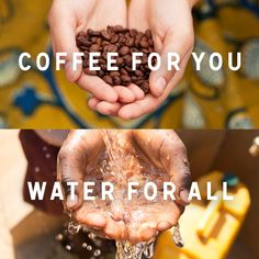 Coffee for you. Water for all. #oneforone