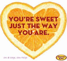 You are sweet Just the way you are!