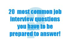 20 most common job interview questions - are you prepared?