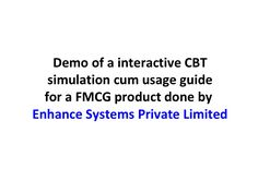 elearning-demo-an-interactive-cbt-simulation-cum-usage-guide-for-a-fmcg-product by Prashant Khanna via Slideshare