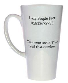Lazy People Fact Coffee or Tea Mug, Latte Size
