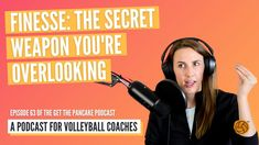Ep. 63: Finesse: The Secret Weapon You're Overlooking | Volleyball Podcast