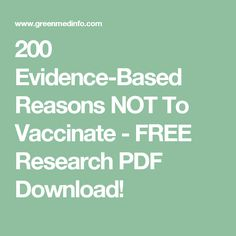 200 Evidence-Based Reasons NOT To Vaccinate - FREE Research PDF Download!