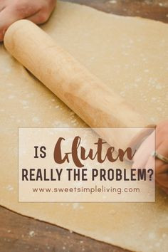 Is Gluten Really the Problem?