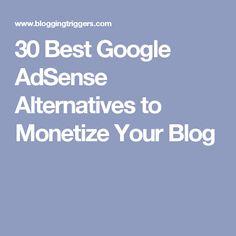 30 Best Google AdSense Alternatives to Monetize Your Blog