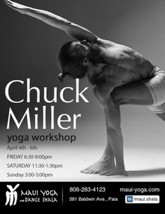Paia, HI Chuck Miller found his first yoga teacher in Sri K Pattabhi Jois, and then begun a decades-long journey through the practice of Ashtanga Yoga. Despite his breadth of experience, learning from so m… Click flyer for more >>