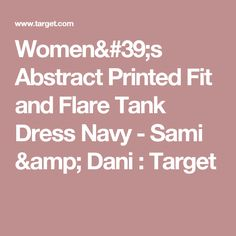 Women's Abstract Printed Fit and Flare Tank Dress Navy - Sami & Dani : Target