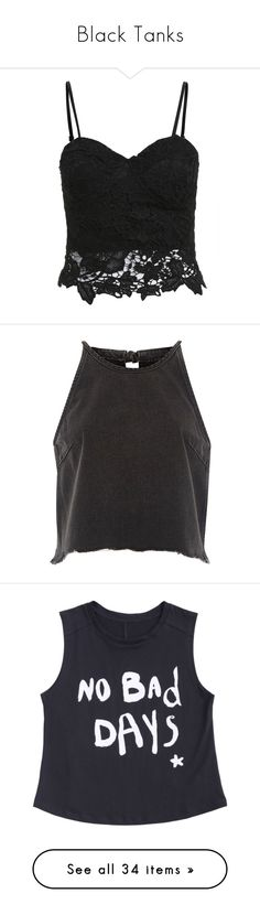 """Black Tanks"" by briaud ❤ liked on Polyvore featuring tops, shirts, crop tops, tank tops, black, lace crop top, lace camisole, lace cami top, lace tank and cami tank"