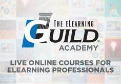 The eLearning Guild Academy: 9 Courses To Improve Your Competitive Advantage - eLearning Industry Elearning Industry, Computer Lessons, Instructional Design, Online Courses, Leadership, Improve Yourself, Knowledge, Wisdom, Author