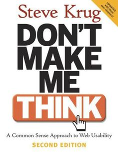 Don't Make Me Think!: A Common Sense Approach to Web Usability von Steve Krug http://www.amazon.de/dp/0321344758/ref=cm_sw_r_pi_dp_qgq9tb0X832KY