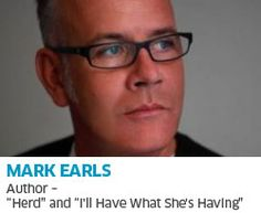 Few have done more in the marketing and agency world to champion these new insights than Mark Earls, recovering account planner AKA @Mark Earls. Mark's writing (in books such as Welcome to the Creative Age, HERD and most recently I'll Have What She's Having – the latter with Professors Alex Bentley and Mike O'Brien) is widely read and discussed.